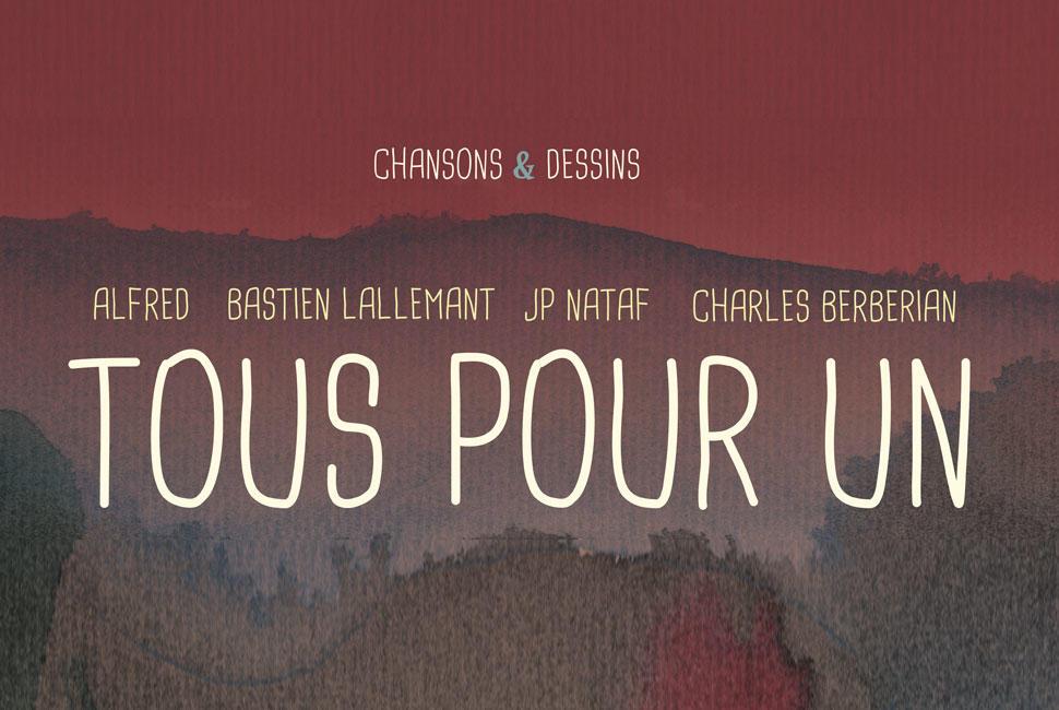 TOUS POUR UN : avec JP Nataf, Charles Berberian, Alfred et Bastien Lallemant